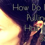 How Do I Stop Pulling My Hair Under Stress?  Check out my secret ..