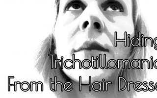 The Joys of Hiding Trichotillomania From the Hair Cutter