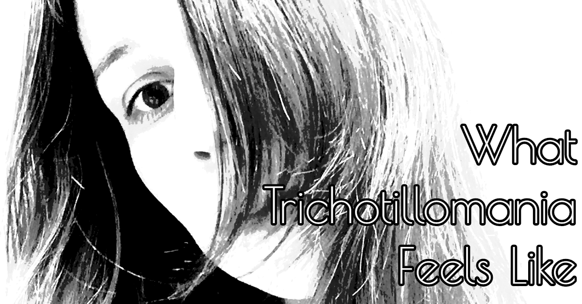 What Trichotillomania Feels Like – Confessions of a Hair Puller