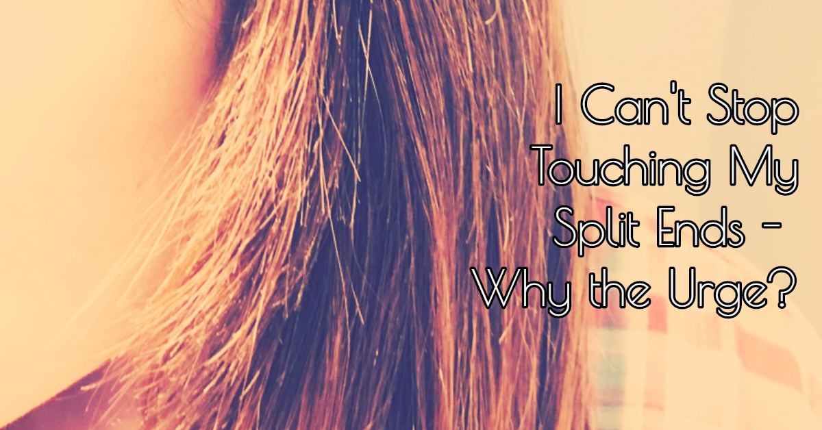 why the urge to pull split ends