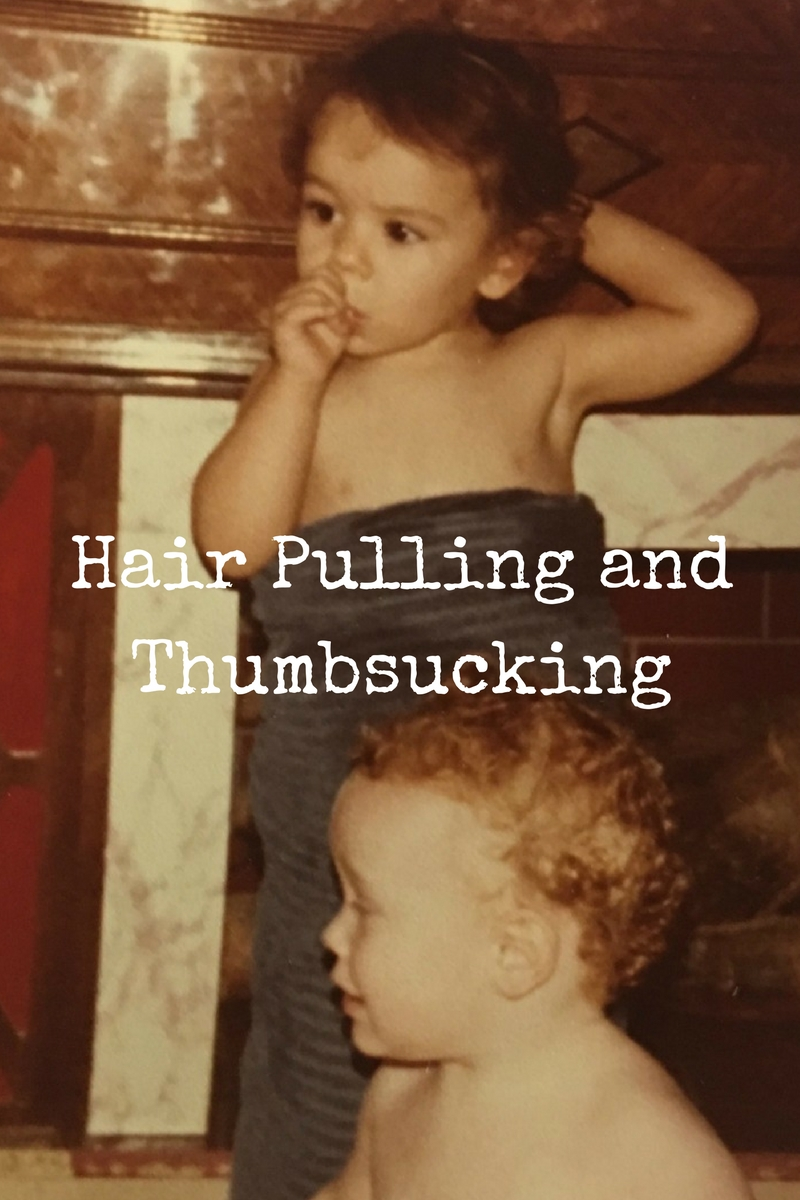 Hair Pulling and Thumbsucking Habits in Children - I've had trichotillomania since I was two, I also have sucked my thumb that long.