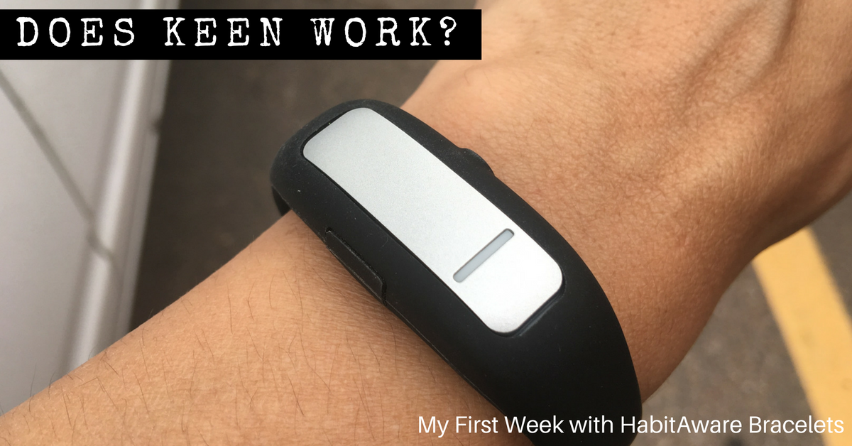 DOES HABITAWARE KEEN WORK? I bought two of these habit detecting bracelets and here is what I think of them. The good, the bad and the buzzy..