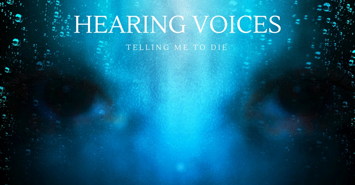 hearing voices telling me to die