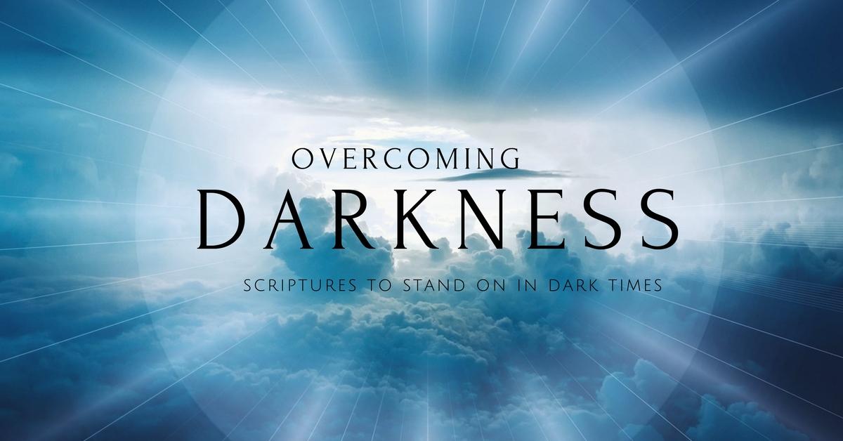 overcoming darkness scriptures verses from bible
