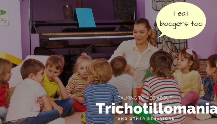 Eating Boogers Isn't All I Do! Teaching Kids About Trichotillomania!