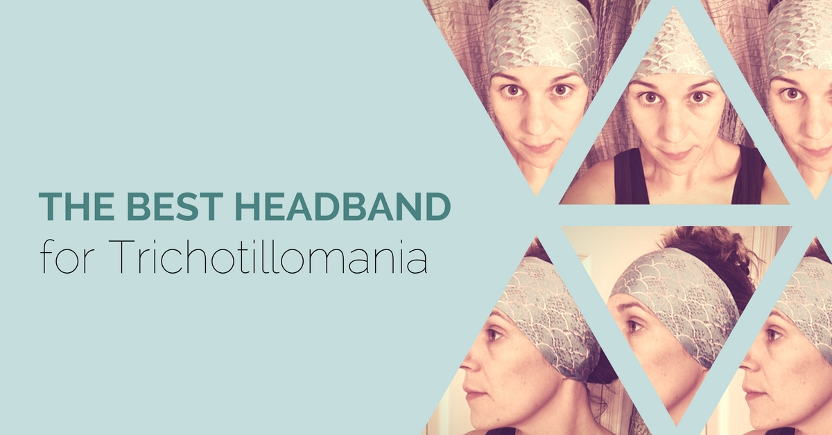 What is the best headband for trichotillomania? Need a barrier to help stop hair pulling in the front?