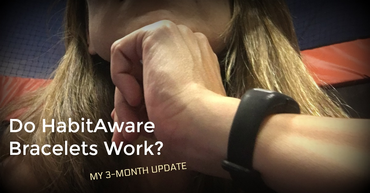 Do Habit Aware Bracelets Work – 3 Months and My Brain Has a Connection Somewhere!