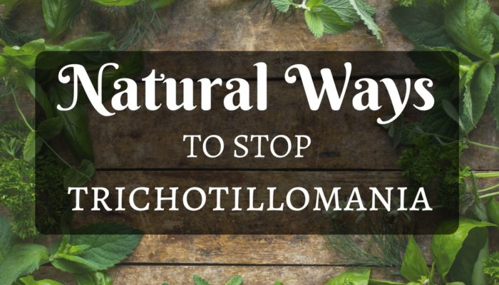 Natural Ways to Stop Trichotillomania – How I Naturally Stopped Pulling My Hair