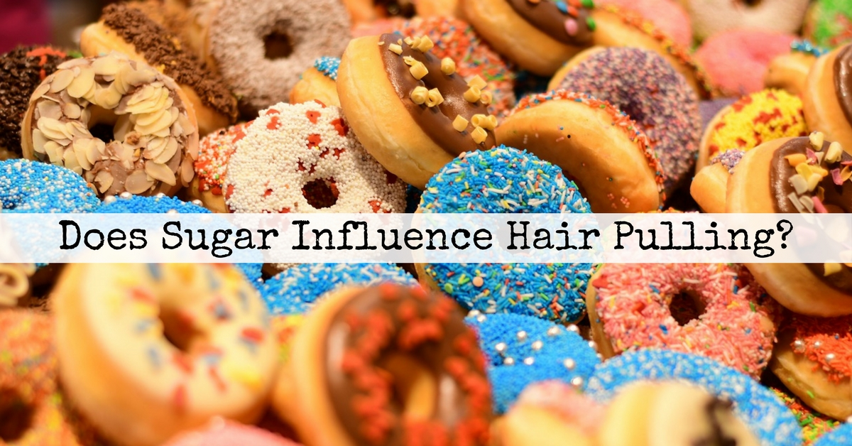 How does sugar influence hair pulling? Can a Diet Low In Carbs Help Trichotillomania? Removing Sugar From The Diet of A Hair Puller Can Offer Some Insight - Have You Ever Tried?