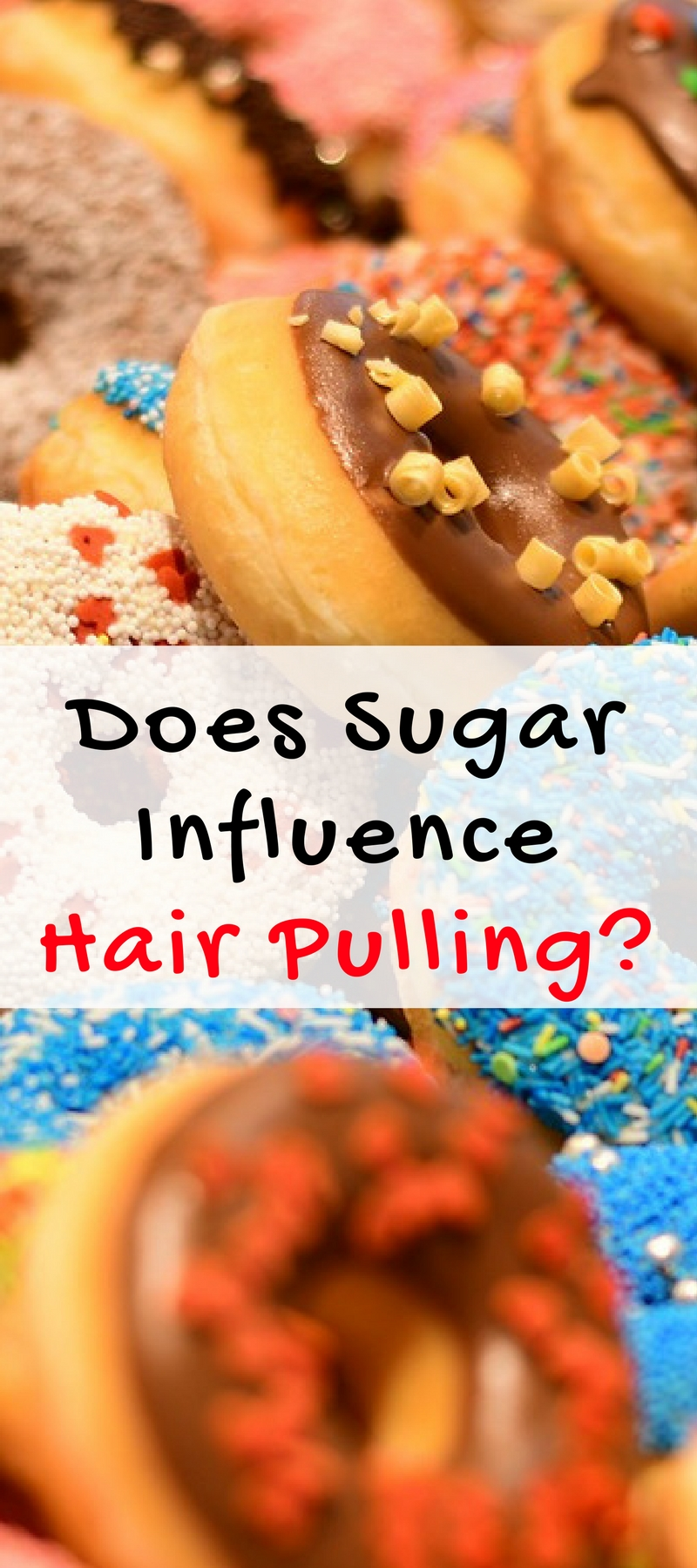 Is there a trichotillomania and sugar connection? Can removing sugar from a diet stop hair pulling disorders? That's exactly what I wanted to find out myself.