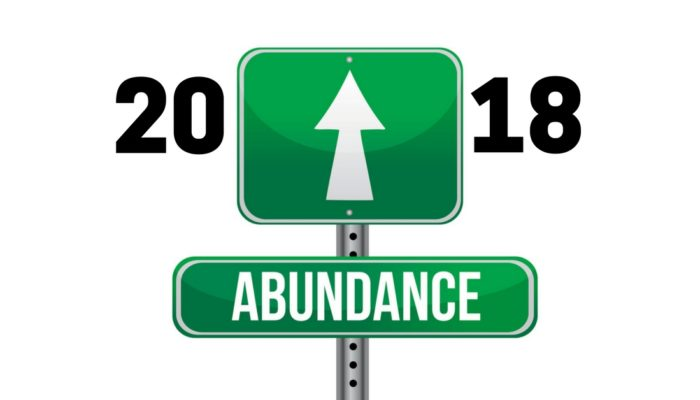 2018 Is Going to Be a Year of Abundance for Me! (and you – if you believe it & receive it)