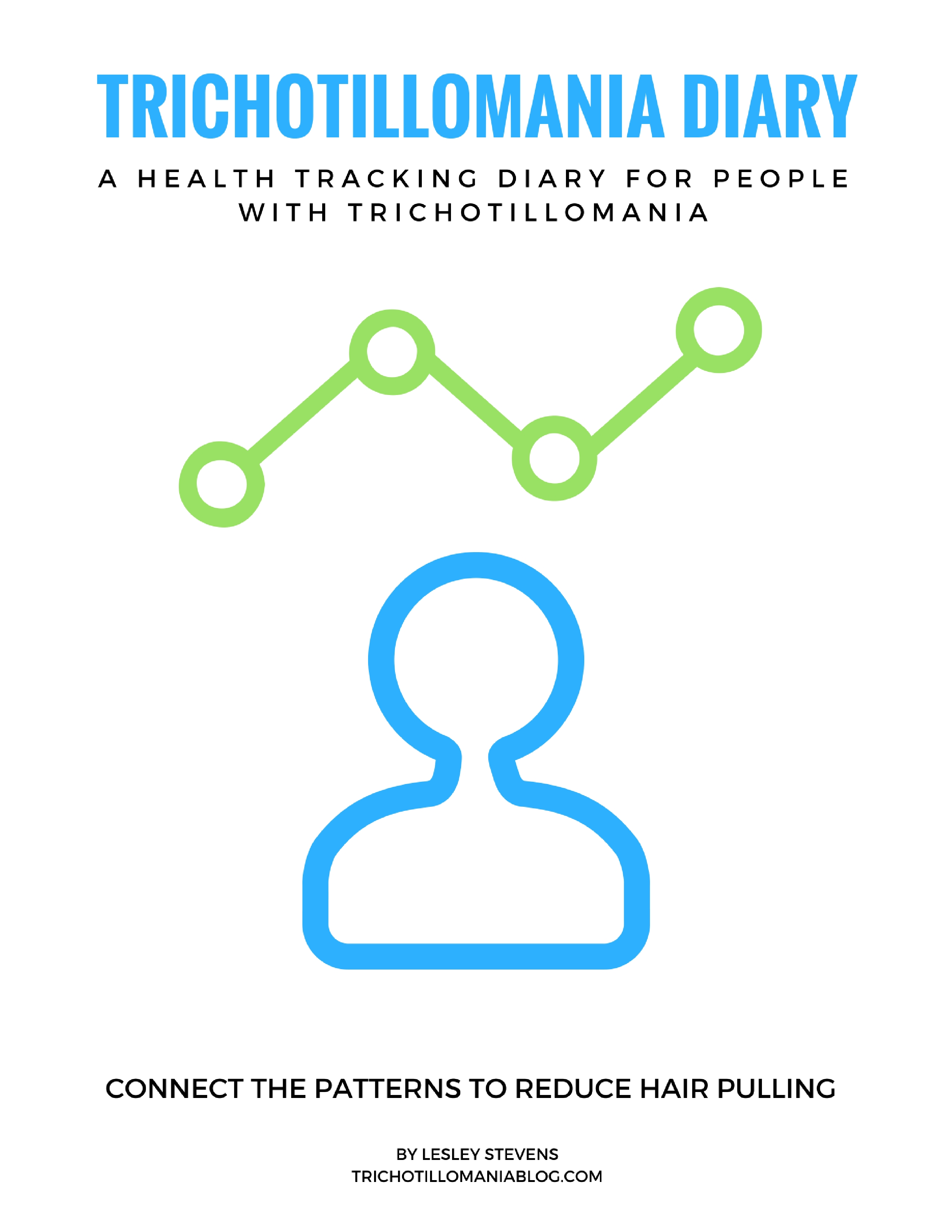 Trichotillomania Health Tracking Diary: A Health Tracking Diary for People with Trichotillomania - figure out what is causing your hair pulling disorder. This diary can help stop hair pulling because it shows you what to look for, what to change and keeps good records so you can track patterns.