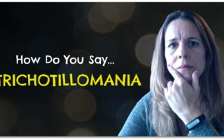 How Do You Pronounce Trichotillomania? What Does Trichotillomania Mean?