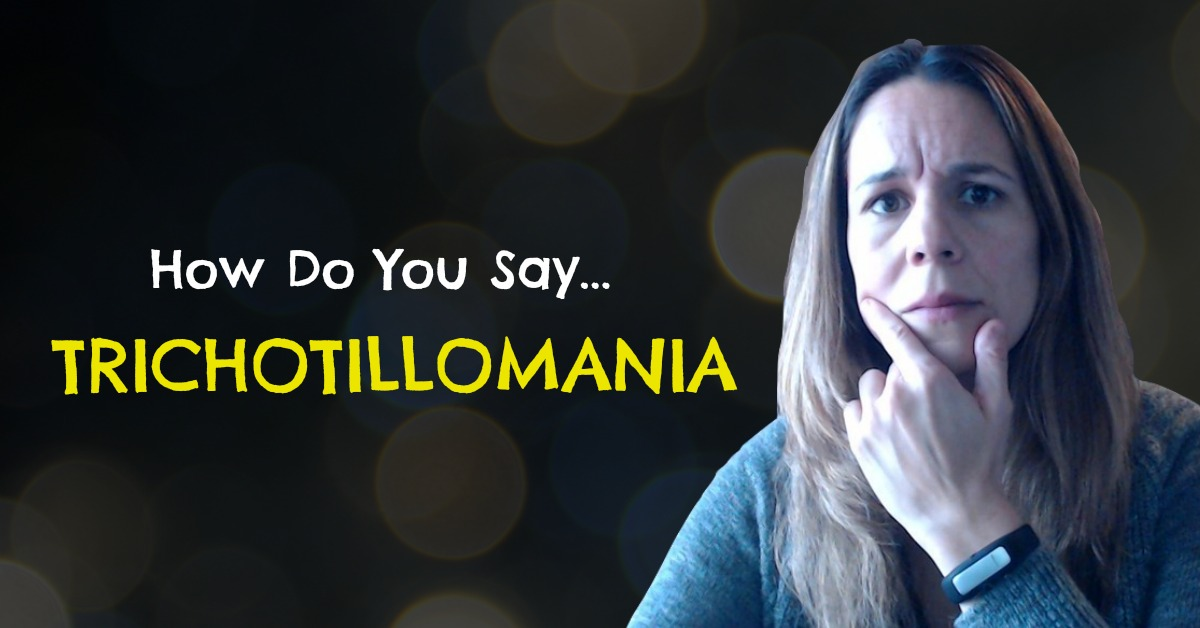 How do you pronounce trichotillomania? Do you wonder how to say trichotillomania because you don't want to say it wrong. I know I did. Here's how you say it and this is what it means.