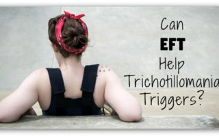 Can EFT Help Trichotillomania Triggers? Can Tapping Help Hair Pullers?