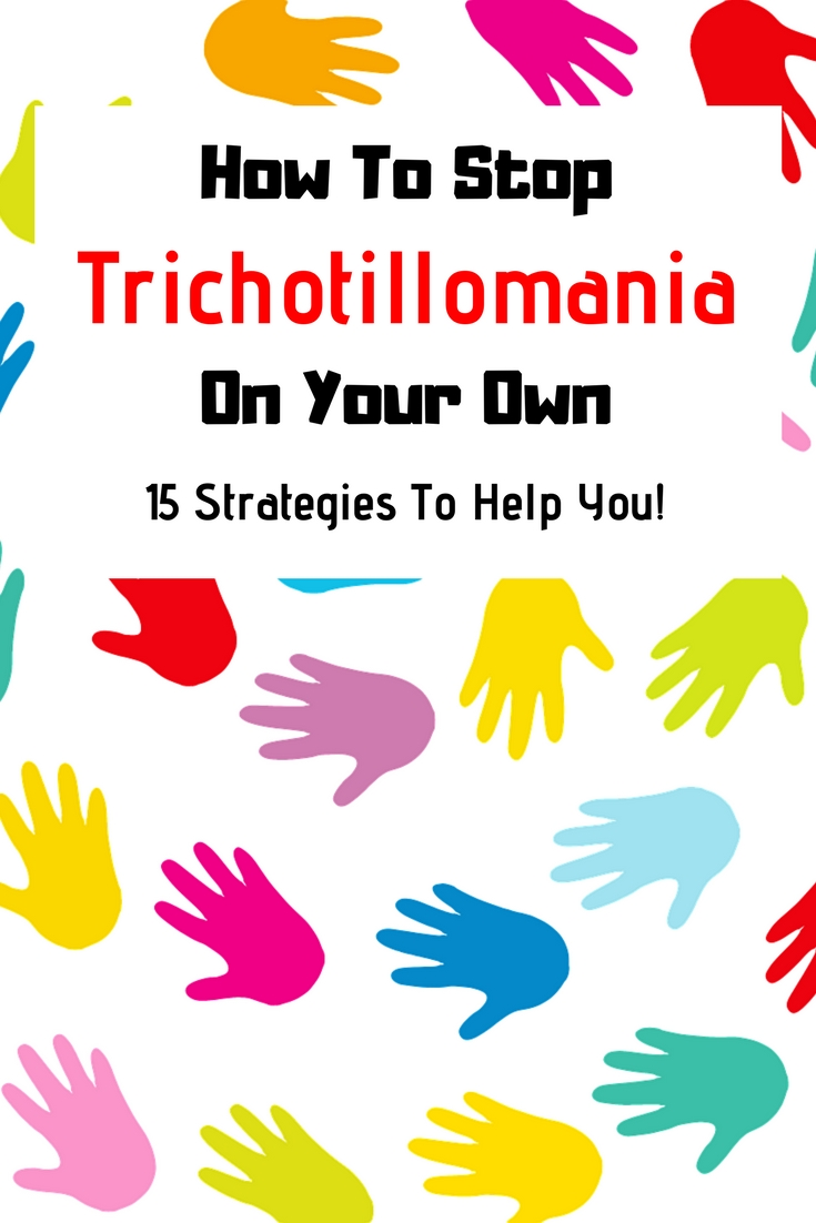 How To Stop Trichotillomania On Your Own! 15 Strategies That Worked For Others (Maybe It Will Help You Too)
