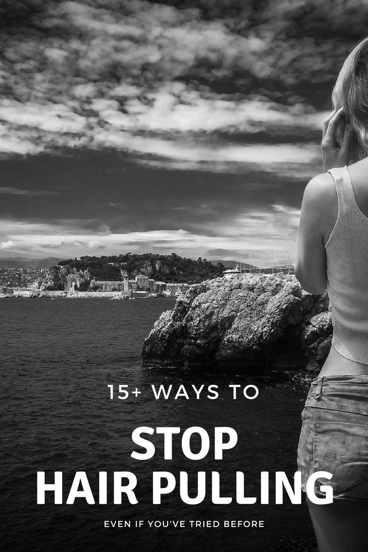 15 Different Ways To Stop Hair Pulling. Strategies and Tips for Overcoming Trichotillomania On Your Own.