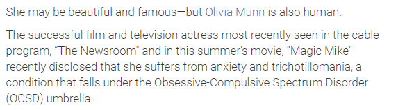 Olivia Munn has openly said she has trichotillomania. She's one of the cool celebrities that has come out about her hair pulling disorder.