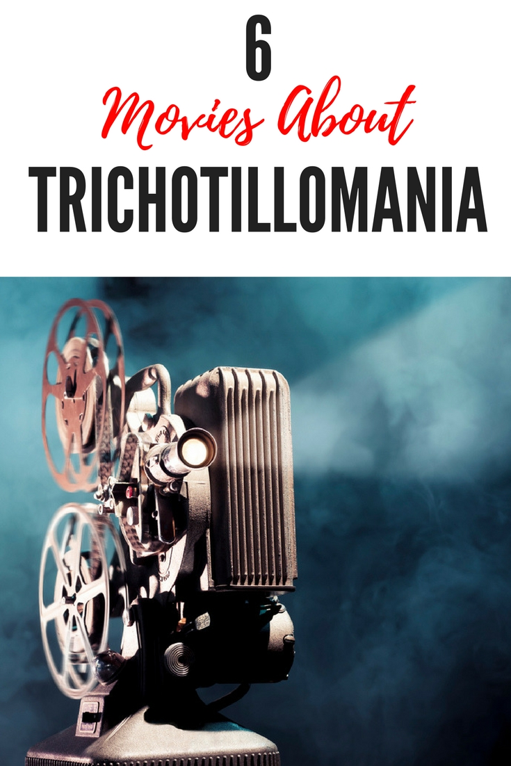 Movies About Trichotillomania. 6 Films That Feature Hair Pulling Disorders.