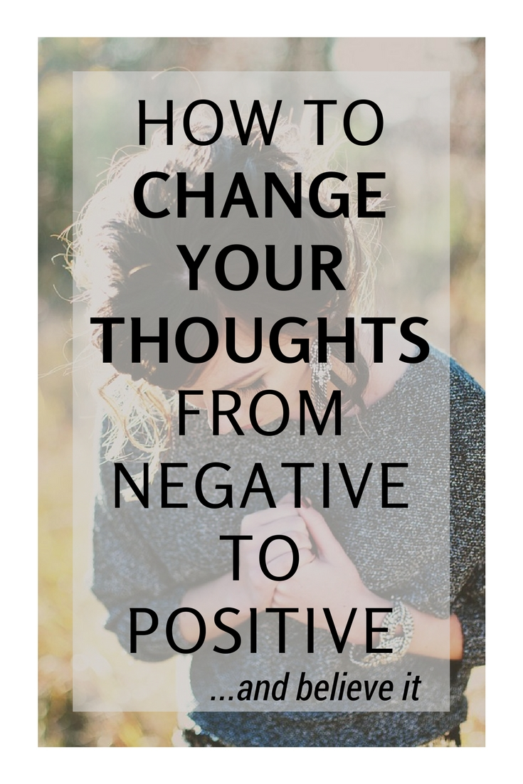 how to change your thoughts in your subconscious mind and believe it.