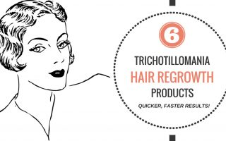 6 Trichotillomania Hair Regrowth Products That Will Grow Hair Faster and Quicker!