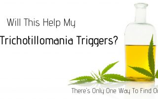 I'm Going To Try CBD Oil For My Trichotillomania Triggers – Here's Why!