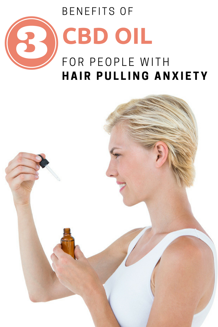 3 Benefits of Using CBD If You're A Hair Puller. DO You Have Trichotillomania? Have You Tried This Treatment For Your Anxiety?