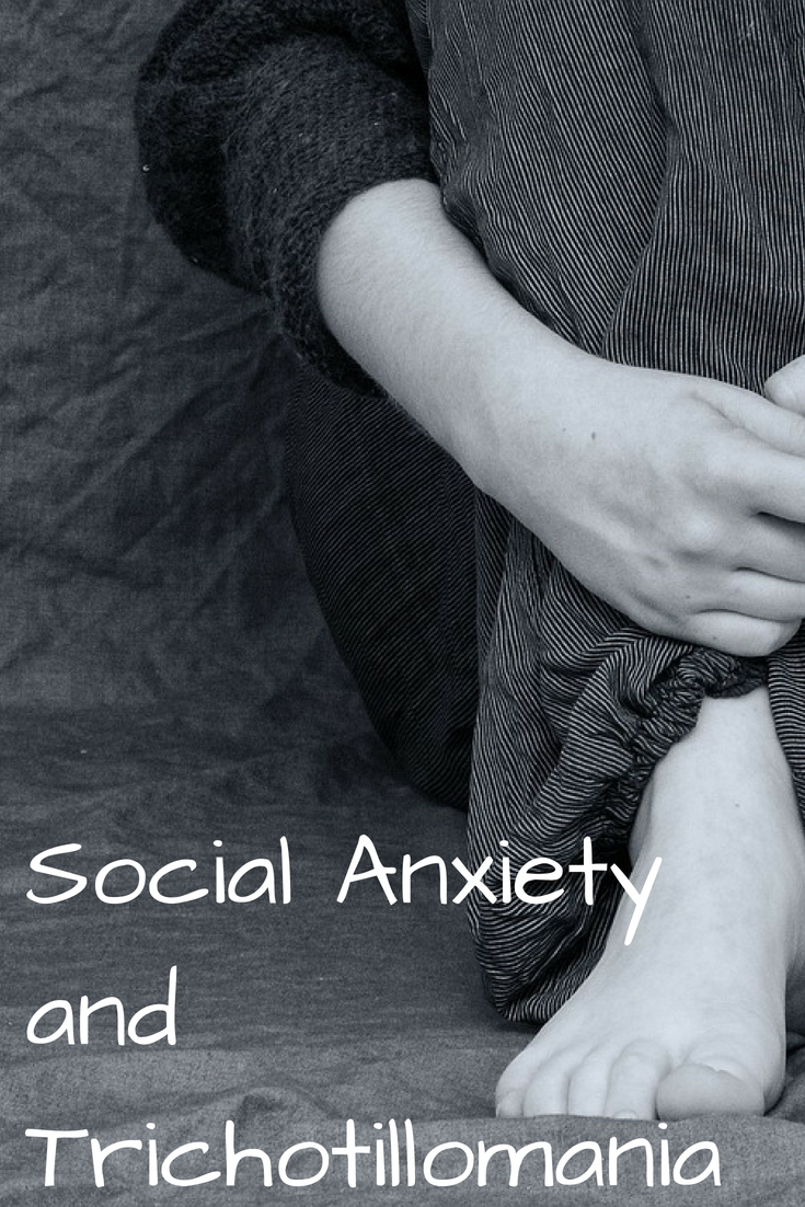 Social Anxiety and Trichotillomania