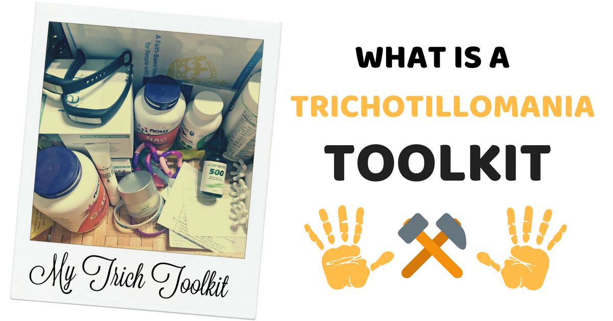 What Is A Trichotillomania Toolkit? What's Inside A Hair Pullers Toolbox?