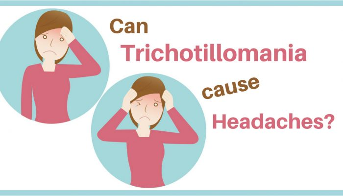 Can Trichotillomania Cause Headaches? What's the connection between inflammation, irritation and hair pulling?