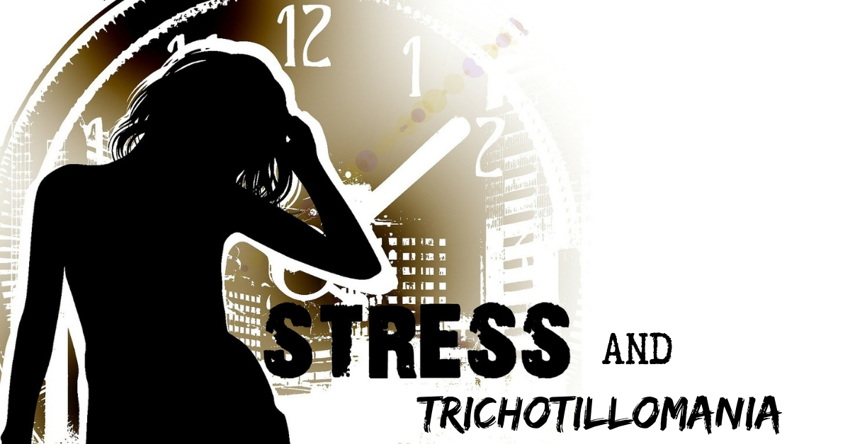 Trichotillomania And Stress Is Your Worst Enemy. 5 Ways To Defeat It