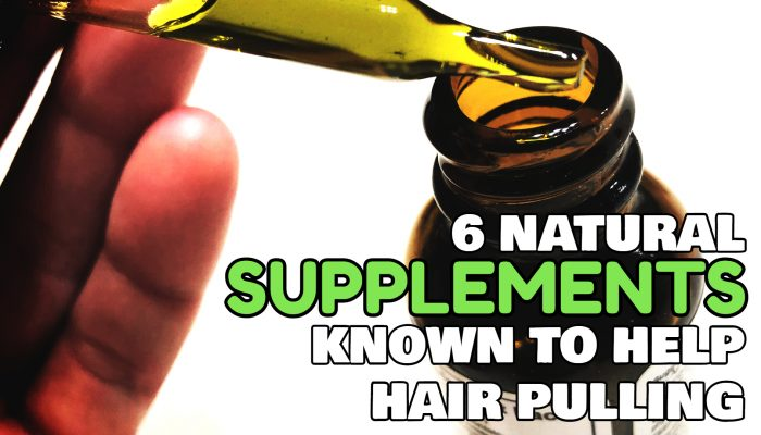 6 Natural Supplements Known To Help Hair Pulling Suffers