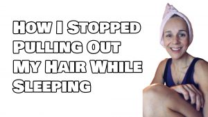 Stop Pulling Hair While Sleeping